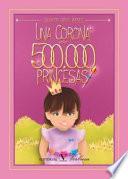 Una corona para 500 000 princesas