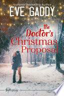 The Doctor's Christmas Proposal : one woman he can always trust – his...