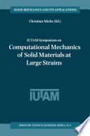 IUTAM Symposium on Computational Mechanics of Solid Materials at Large Strains
