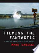 Filming the Fantastic