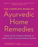 The Complete Book Of Ayurvedic Home Remedies : back thousands of years, the complete...