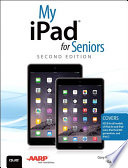 My iPad for Seniors  Covers iOS 8 on all models of iPad Air  iPad mini  iPad 3rd 4th generation  and iPad 2