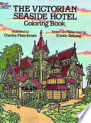 The Victorian Seaside Hotel Coloring Book : splendor of late 19th century resort...