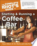 The Complete Idiot s Guide to Starting And Running A Coffeebar