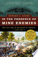 In The Presence Of Mine Enemies The Civil War In The Heart Of America 1859 1864