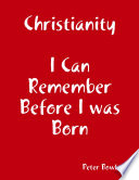 Christianity  I Can Remember Before I Was Born