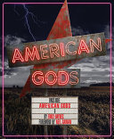 Inside American Gods : now a critically acclaimed starz television...