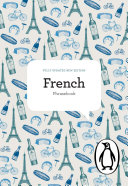 The Penguin French Phrasebook : phrases for travel, eating out,...