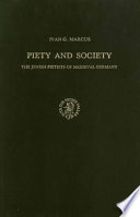 Piety and Society: The Jewish Pietists of Medieval Germany