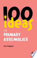 100 Ideas for Assemblies  Primary School Edition