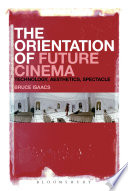 The Orientation of Future Cinema
