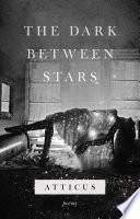 The Dark Between Stars : the dark between stars, a new illustrated...