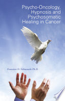 Psycho Oncology  Hypnosis and Psychosomatic Healing in Cancer