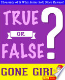 Gone Girl True Or False