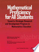 Mathematical Proficiency for All Students  Toward a Strategic Research and Development Program in Mathematics Education