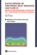 Encyclopedia of Two phase Heat Transfer and Flow