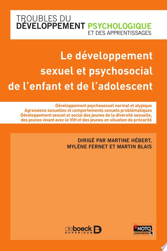 Le développement sexuel et psychosocial de l'enfant et de l'adolescent / sous la direction de Martine Hébert, Mylène Fernet et Martin Blais.- Paris ; Louvain-la-Neuve : De Boeck supérieur , DL 2017