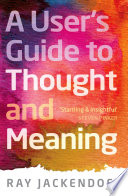 A User s Guide to Thought and Meaning