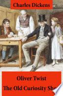 Oliver Twist   The Old Curiosity Shop  2 Unabridged Classics  Illustrated