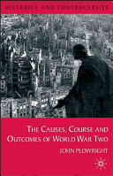 Causes  Course and Outcomes of World War Two