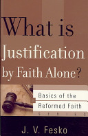 What Is Justification by Faith Alone