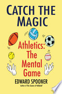 Catch the Magic  Athletics the Mental Game