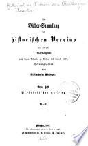 Die Buecher-Sammlung des historischen Vereins von und fuer Oberbayern