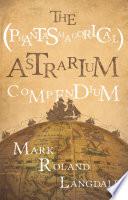 The  Phantasmagorical  Astrarium Compendium