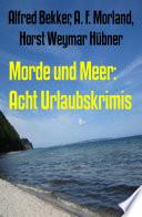 Morde und Meer: Acht Urlaubskrimis