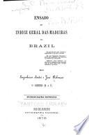 Ensaio de indice geral das madeiras do Brazil ...