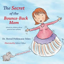 The Secret of the Bounce Back Mom