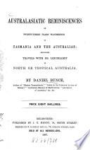 Australasiatic Reminiscences of twenty three years  wanderings in Tasmania and the Australias