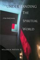 Understanding the Spiritual World