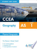 CCEA Geography AS Student Unit Guide  Unit 1 Physical Geography