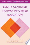 Equity Centered Trauma Informed Education Equity And Social Justice In Education