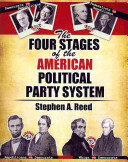 The Four Stages of the American Political Party System