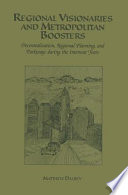 Regional Visionaries and Metropolitan Boosters