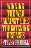 Winning the War Against Life Threatening Diseases Book PDF