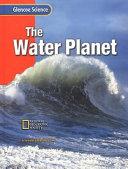 Glencoe Science  The Water Pla