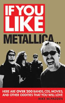 If You Like Metallica... : time before metallica and there is everything that...