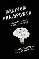 Maximum Brainpower : maintain brain health regardless of...