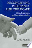 Reconceiving Pregnancy And Childcare