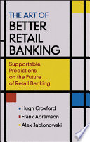 The Art of Better Retail Banking