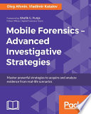 Mobile Forensics     Advanced Investigative Strategies
