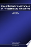 Sleep Disorders Advances In Research And Treatment 2011 Edition