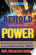 Behold I Give Unto You Power