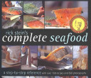Rick Stein s Complete Seafood
