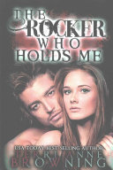 The Rocker Who Holds Me by Terri Anne Browning