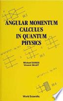 Angular Momentum Calculus in Quantum Physics