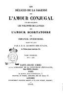 Book Les délices de la sagesse sur l'amour conjugal a la suite sont placées les voluptés de la folie sur l'amour scortatoire par Emmanuel Swedenborg ...